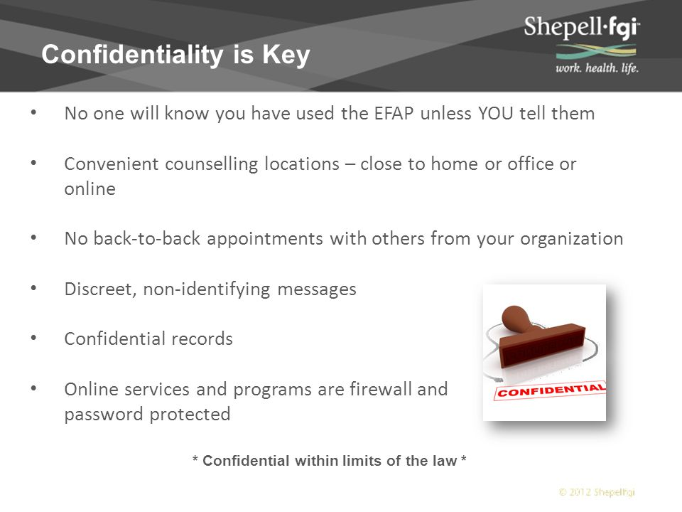 Addressing Sensitive Situations Supporting Performance Management Keep in mind… Employees are responsible for acceptable work performance—the EFAP does not exempt employees from meeting those expectations.