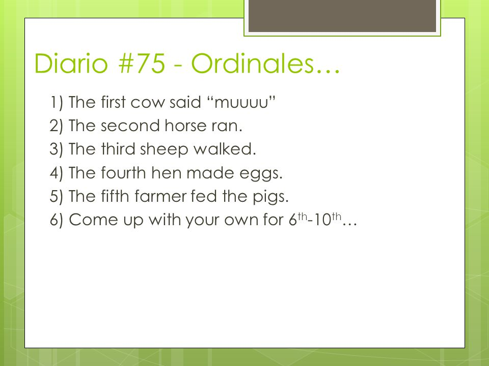Diario #75 - Ordinales… 1) The first cow said muuuu 2) The second horse ran.