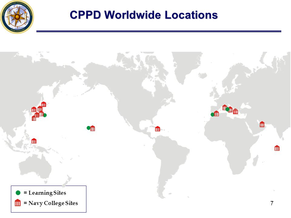 7 CPPD Worldwide Locations = Learning Sites = Navy College Sites