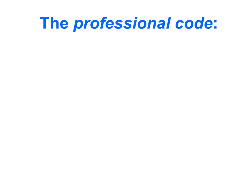 The professional code:
