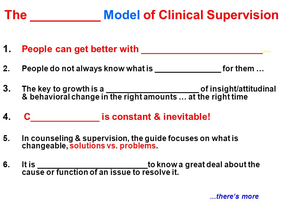 The __________ Model of Clinical Supervision 1.