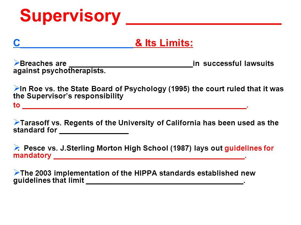 Supervisory ________________ C____________________ & Its Limits:  Breaches are ______________________________in successful lawsuits against psychotherapists.