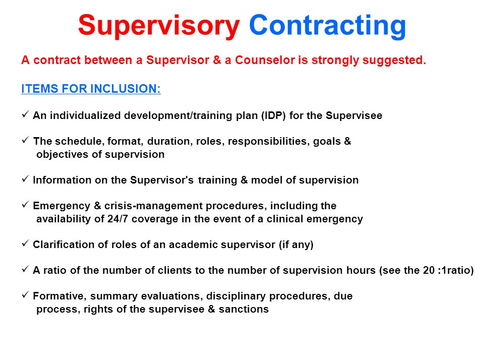 Supervisory Contracting A contract between a Supervisor & a Counselor is strongly suggested.