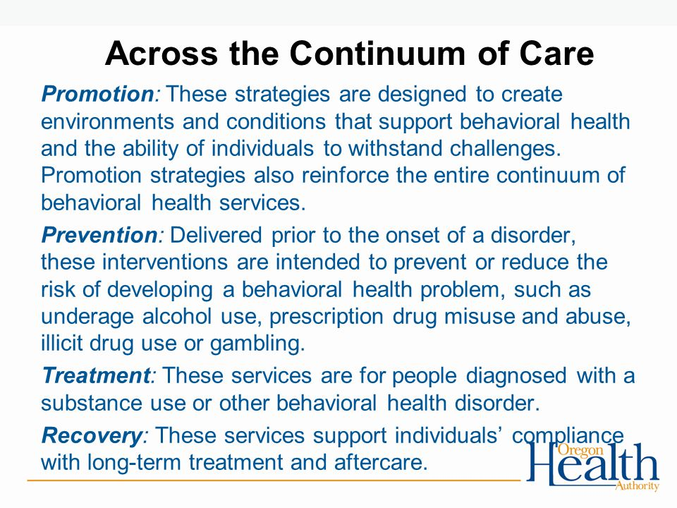 Promotion: These strategies are designed to create environments and conditions that support behavioral health and the ability of individuals to withst