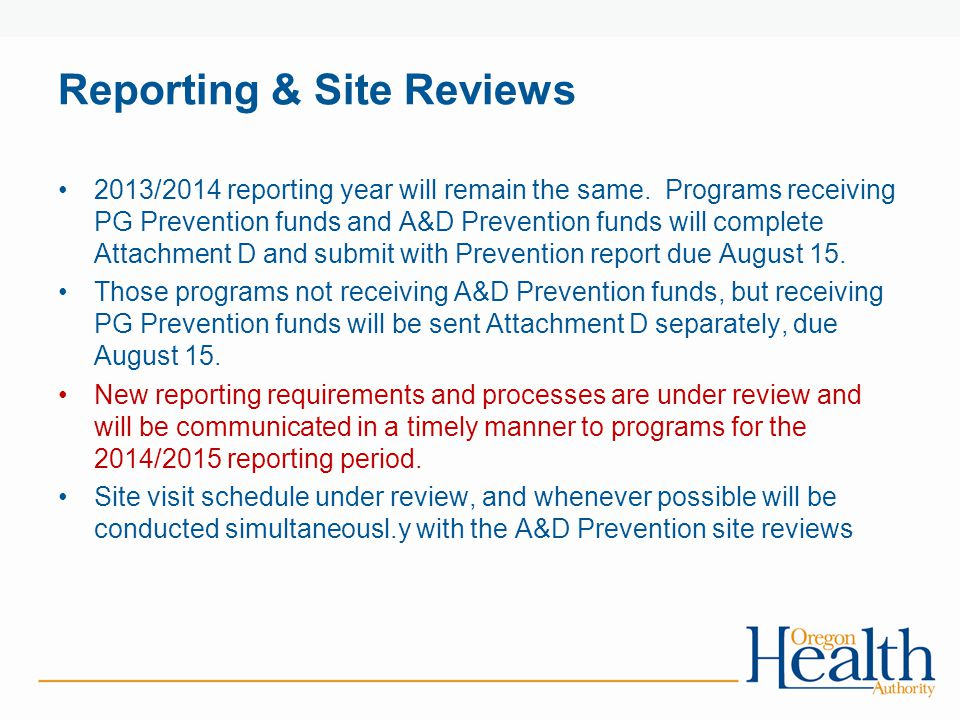 Reporting & Site Reviews 2013/2014 reporting year will remain the same.