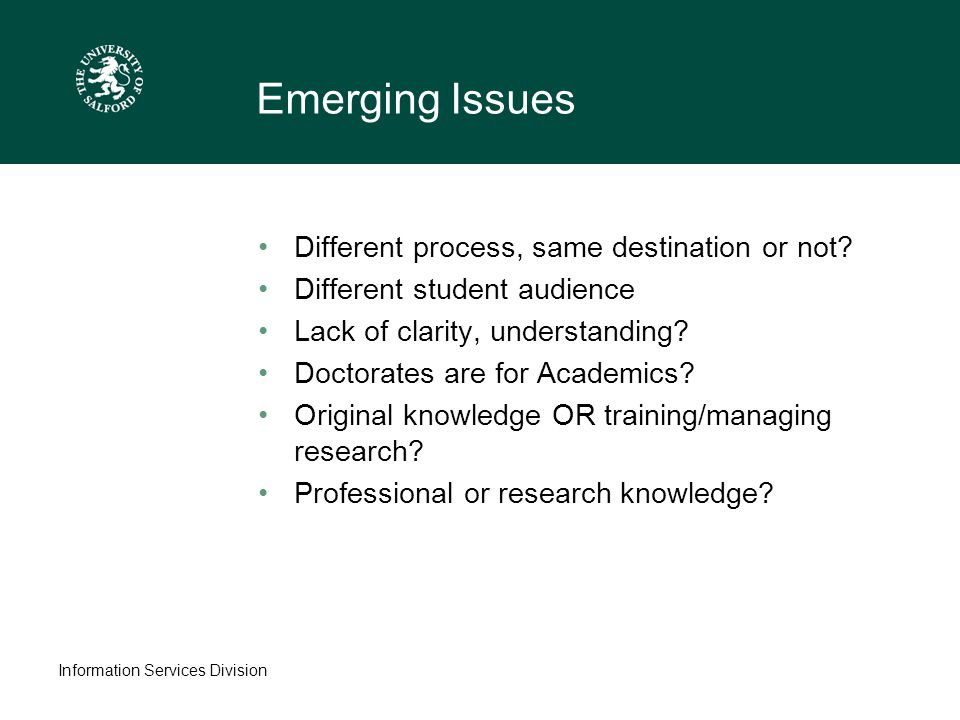 Information Services Division Emerging Issues Different process, same destination or not.