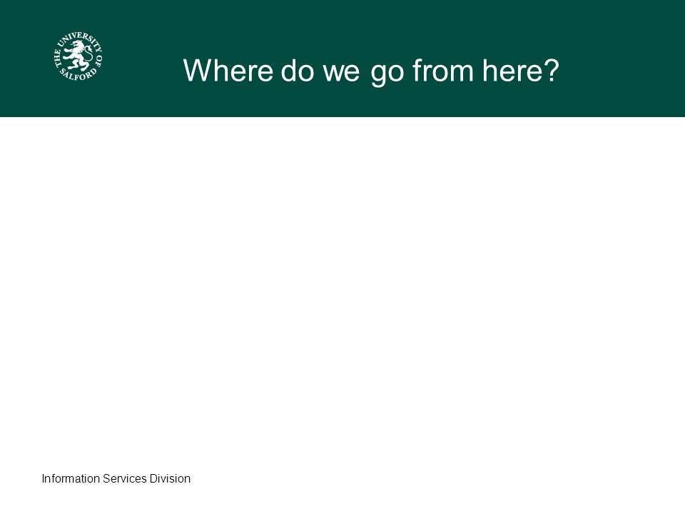 Information Services Division Where do we go from here