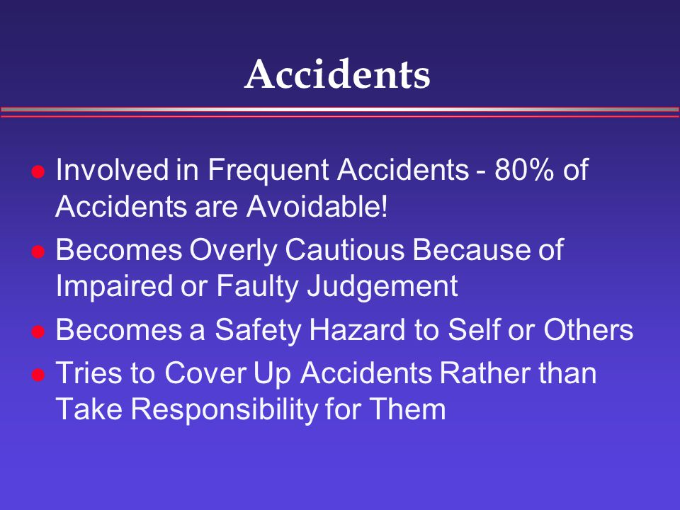 Accidents Involved in Frequent Accidents - 80% of Accidents are Avoidable.