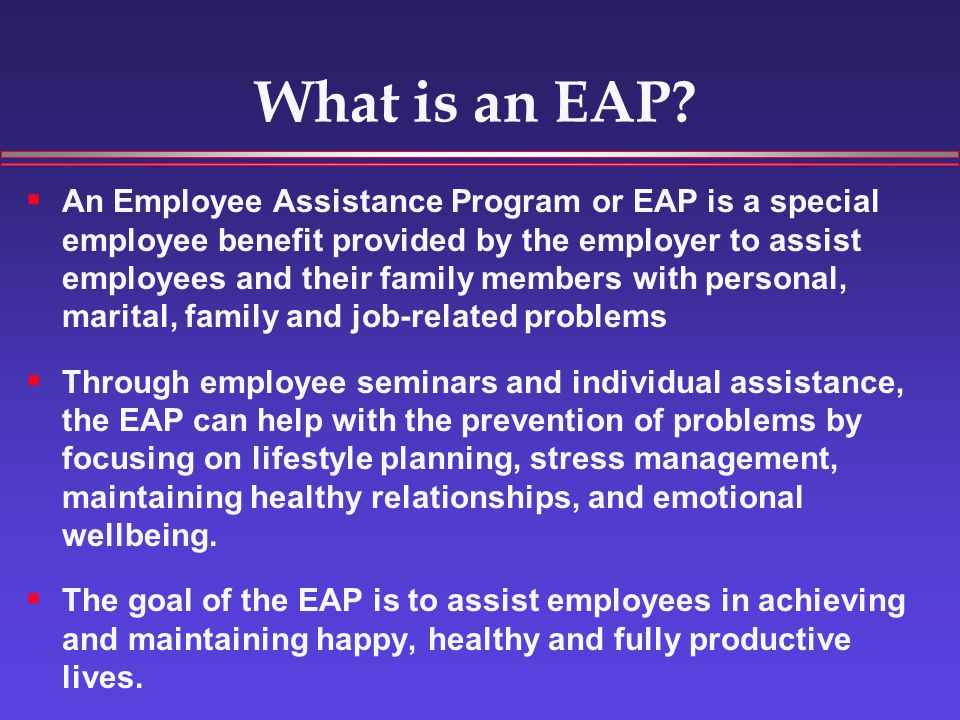 A Management Tool Comprehensive Management Support System Resource for Help with Both Individual Employees and Employee Work Groups Focuses on Workplace Needs and Issues Goal of Healthier, Happier and More Productive Employees