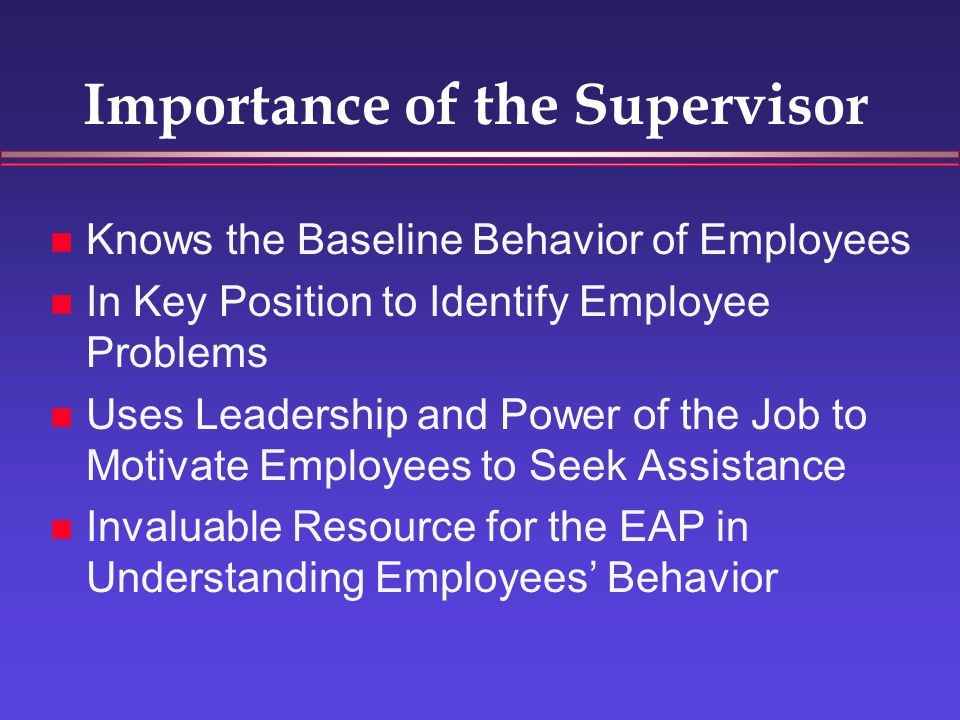 Things to Keep in Mind Keep Your Focus on Job Performance Be Alert to Personal Problems Underlying Performance Issues Protect the Employee's Right to Confidentiality and Privacy Know that Your EAP is There to Support and Coach You When You Need to Confront and Refer a Troubled Employee