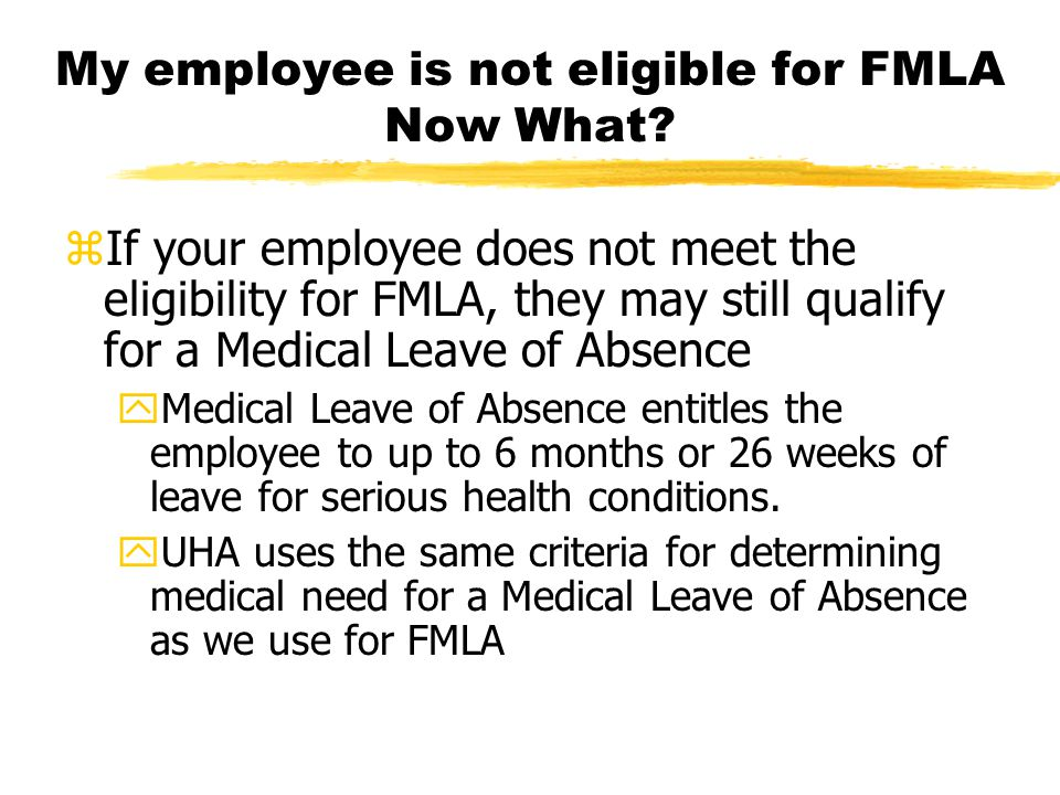 My employee is not eligible for FMLA Now What.