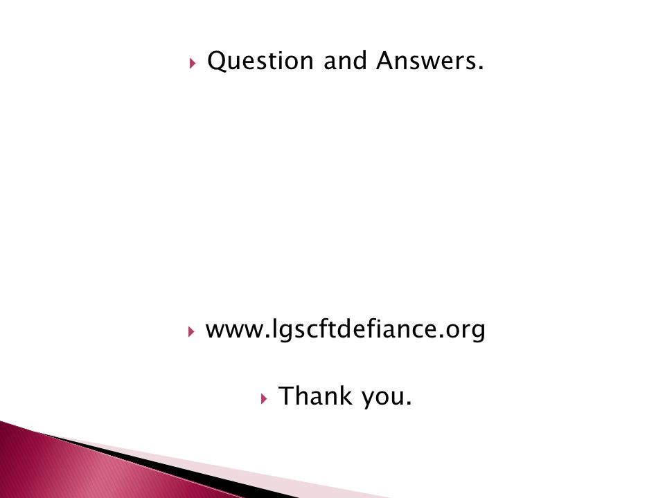  Question and Answers.  www.lgscftdefiance.org  Thank you.
