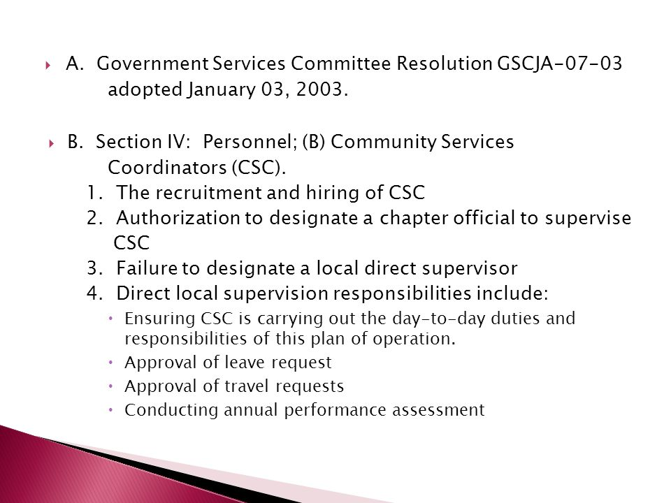  A. Government Services Committee Resolution GSCJA-07-03 adopted January 03, 2003.  B. Section IV: Personnel; (B) Community Services Coordinators (C