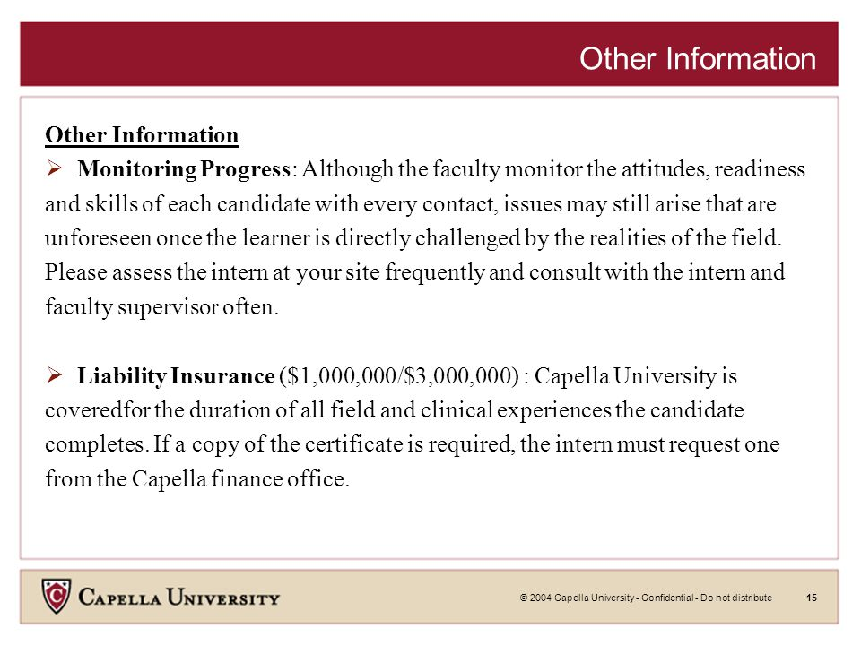 © 2004 Capella University - Confidential - Do not distribute15 Other Information  Monitoring Progress: Although the faculty monitor the attitudes, re