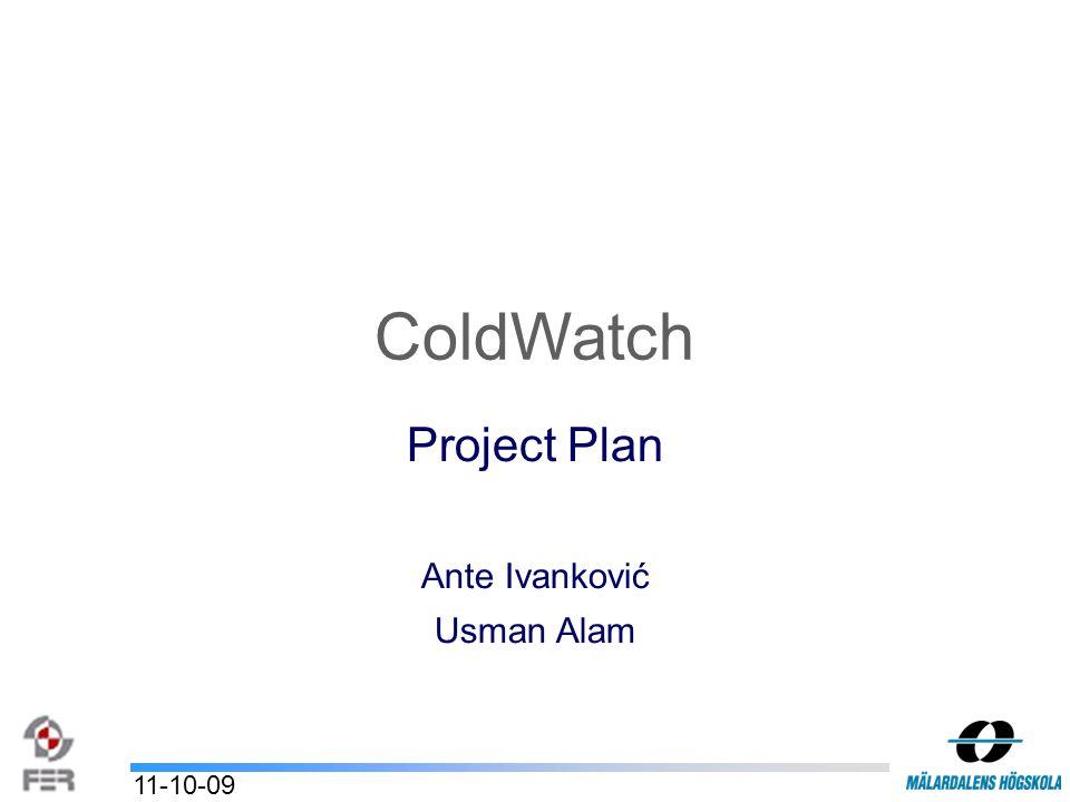 ColdWatch Project Plan Ante Ivanković Usman Alam 11-10-09