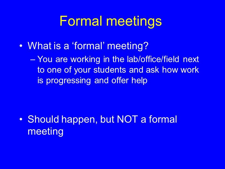 Formal meetings What is a 'formal' meeting.