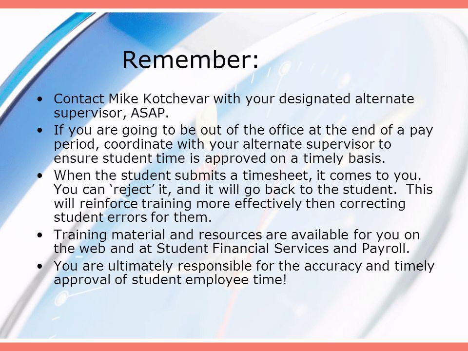 Contact Mike Kotchevar with your designated alternate supervisor, ASAP.