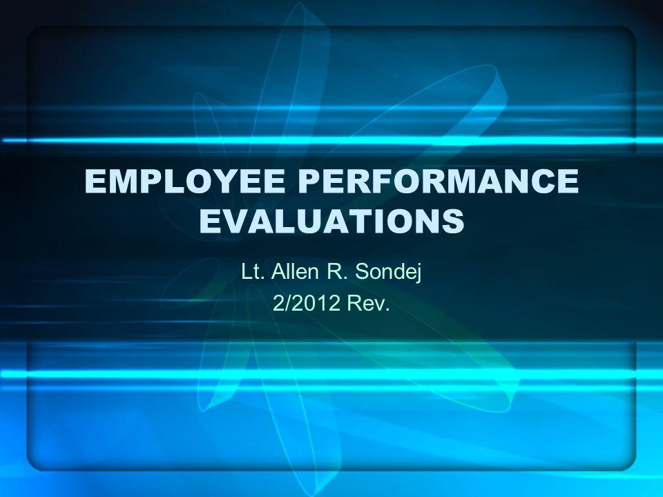EMPLOYEE PERFORMANCE EVALUATIONS Lt. Allen R. Sondej 2/2012 Rev.