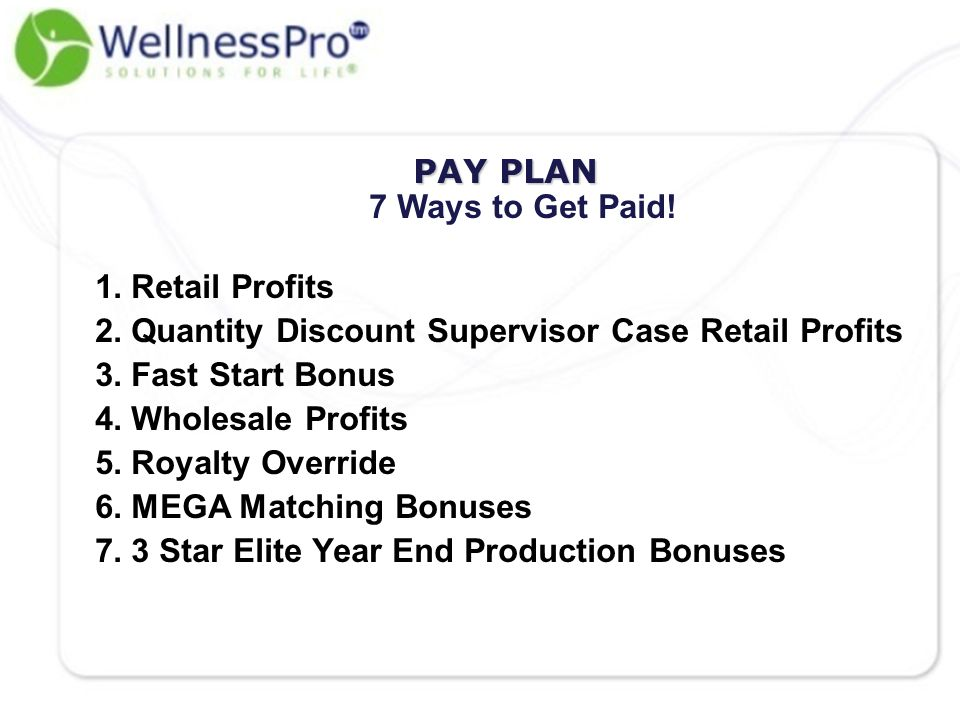 PAY PLAN 7 Ways to Get Paid.