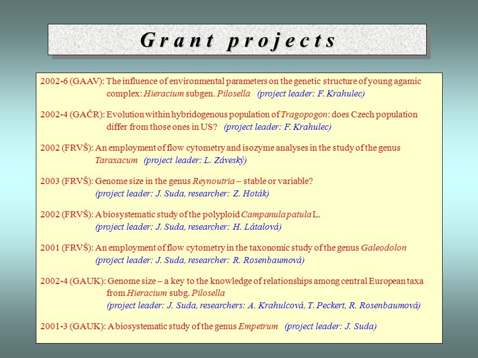 G r a n t p r o j e c t s 2002-6 (GAAV): The influence of environmental parameters on the genetic structure of young agamic complex: Hieracium subgen.