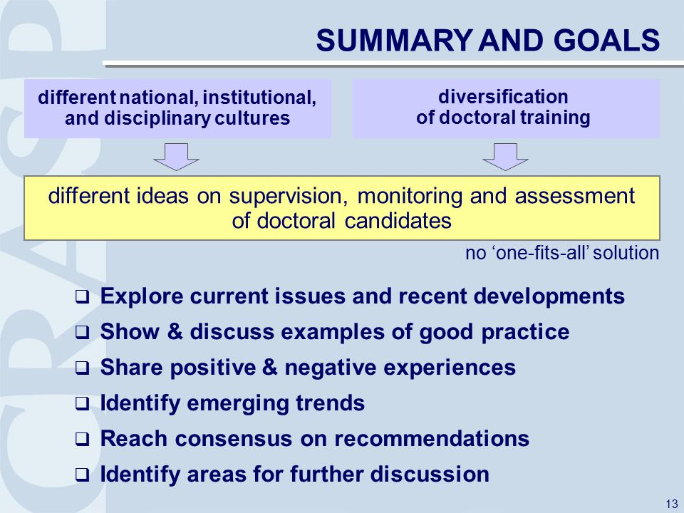 13 SUMMARY AND GOALS no 'one-fits-all' solution different national, institutional, and disciplinary cultures diversification of doctoral training diff