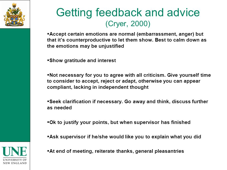 Getting feedback and advice (Cryer, 2000)  Accept certain emotions are normal (embarrassment, anger) but that it's counterproductive to let them show.