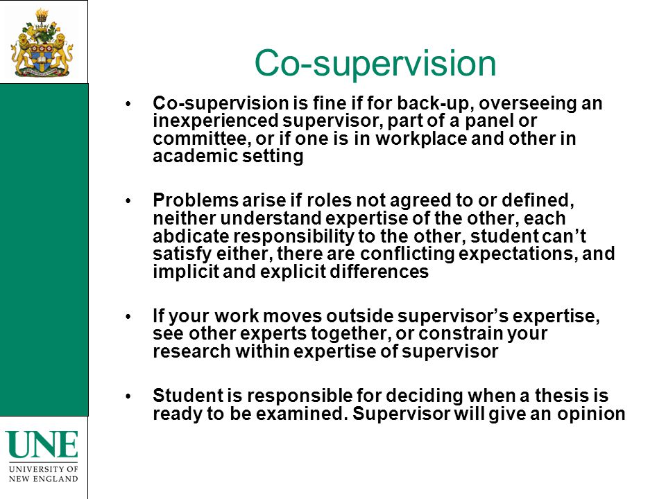 Co-supervision Co-supervision is fine if for back-up, overseeing an inexperienced supervisor, part of a panel or committee, or if one is in workplace