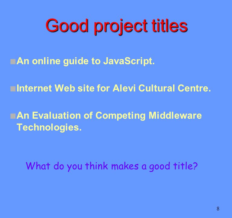 8 Good project titles n An online guide to JavaScript.