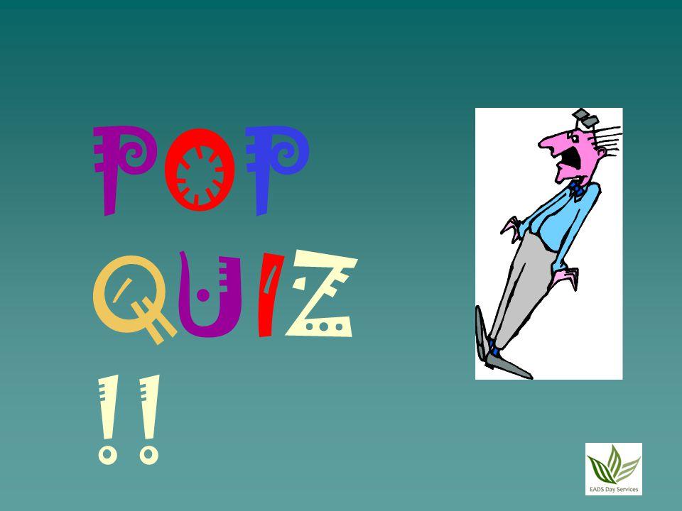 POP QUIZ !!