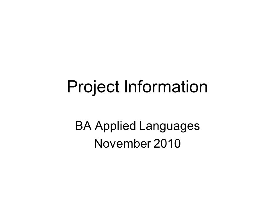 Project Information BA Applied Languages November 2010