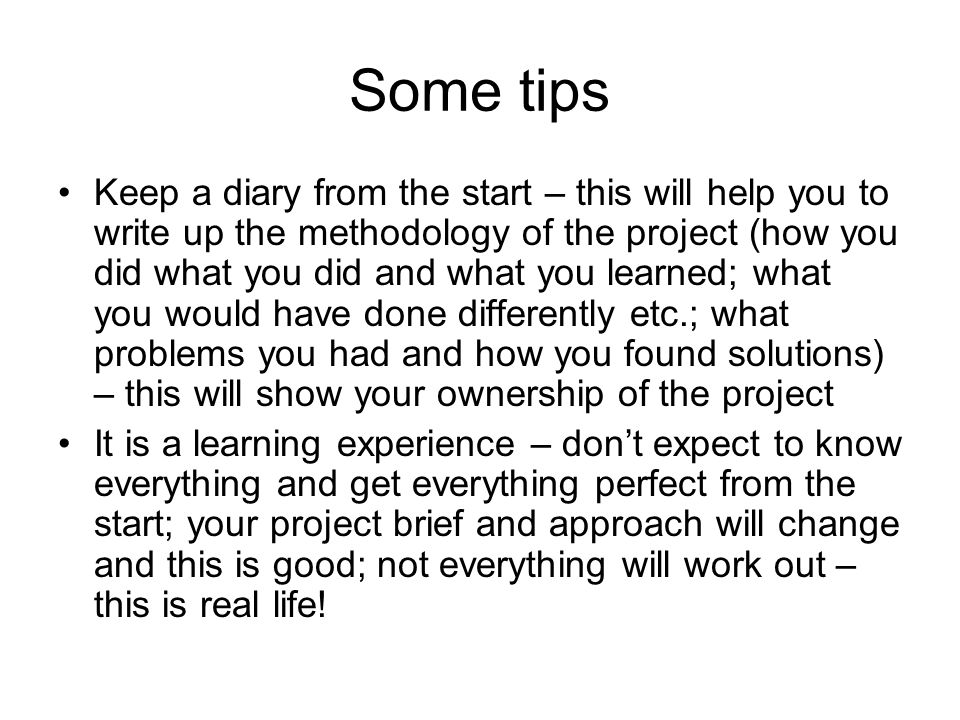Some tips Even if you are a good writer, a project involves a special approach – use all the available help and resources Be open to criticism and advice Use your supervisor and any other faculty who can help you (in UL and on Coop and Erasmus) Read some good examples of previous FYPs – your supervisor should have some Anyone should be able to read and understand your project – don't take anything for granted; get friends/family to read it also