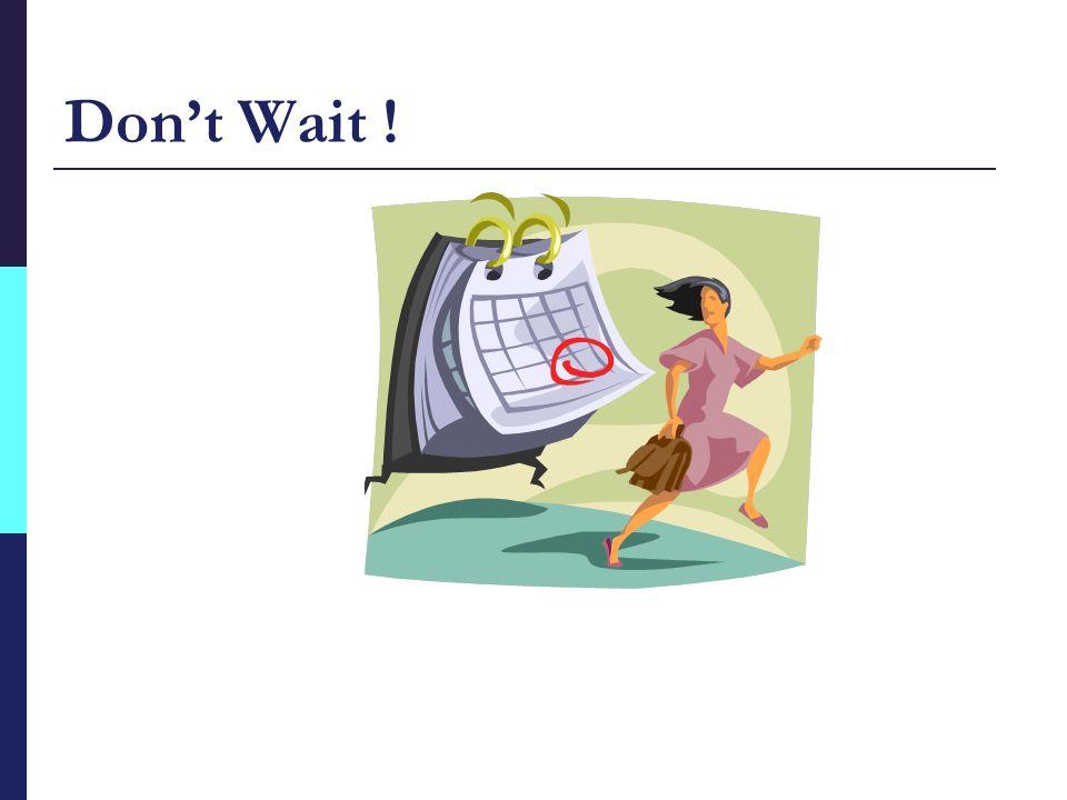 Don't Wait !