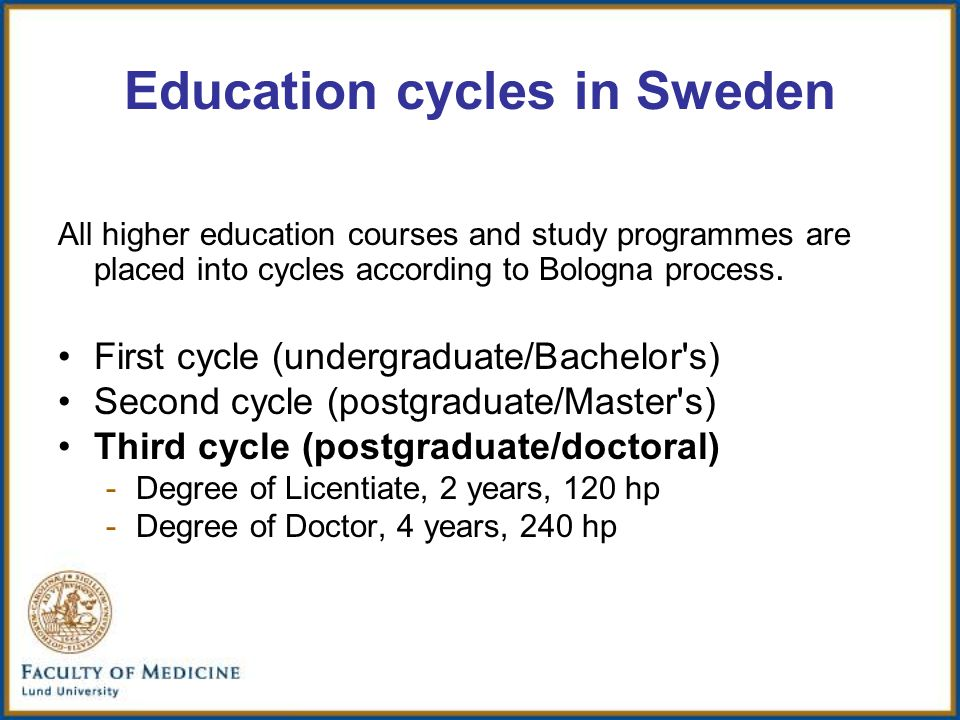 Education cycles in Sweden All higher education courses and study programmes are placed into cycles according to Bologna process.