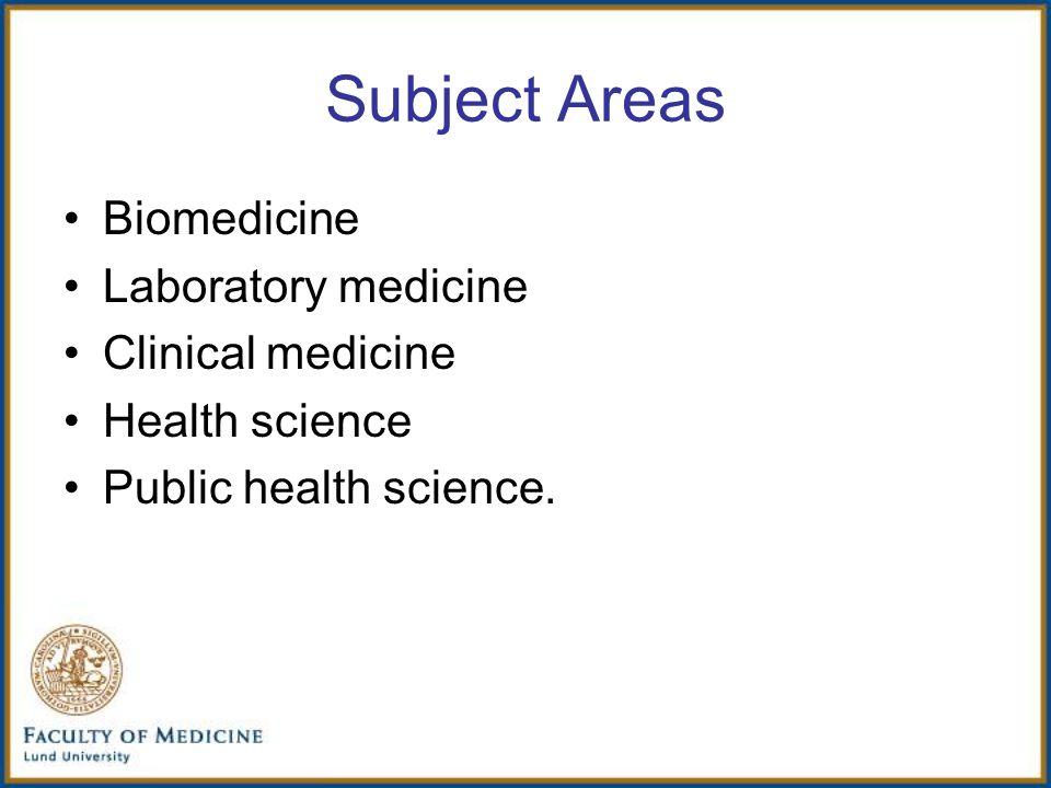 Subject Areas Biomedicine Laboratory medicine Clinical medicine Health science Public health science.