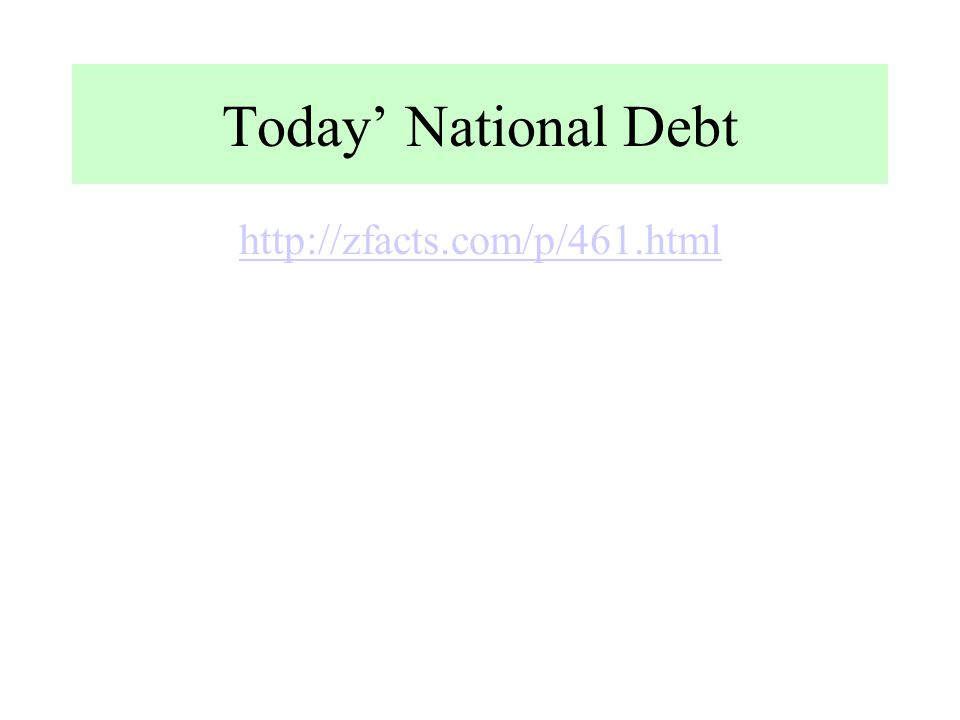 Today' National Debt http://zfacts.com/p/461.html