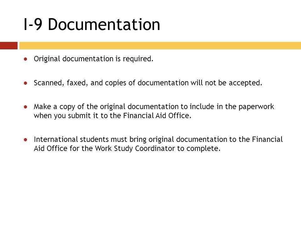 I-9 Documentation ●Original documentation is required.