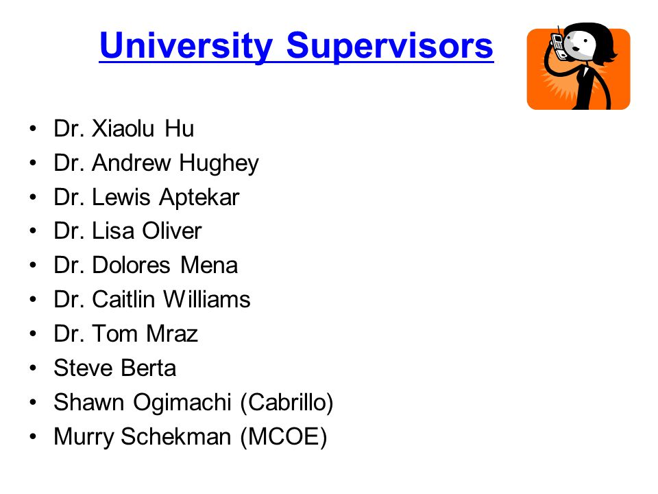 University Supervisors Dr. Xiaolu Hu Dr. Andrew Hughey Dr.