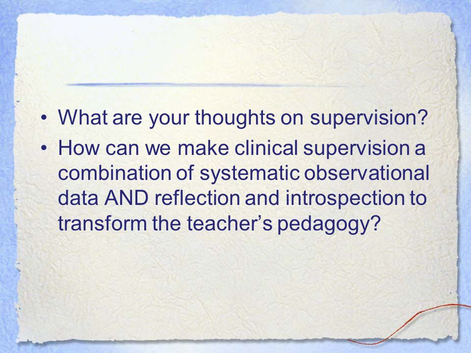 What are your thoughts on supervision.