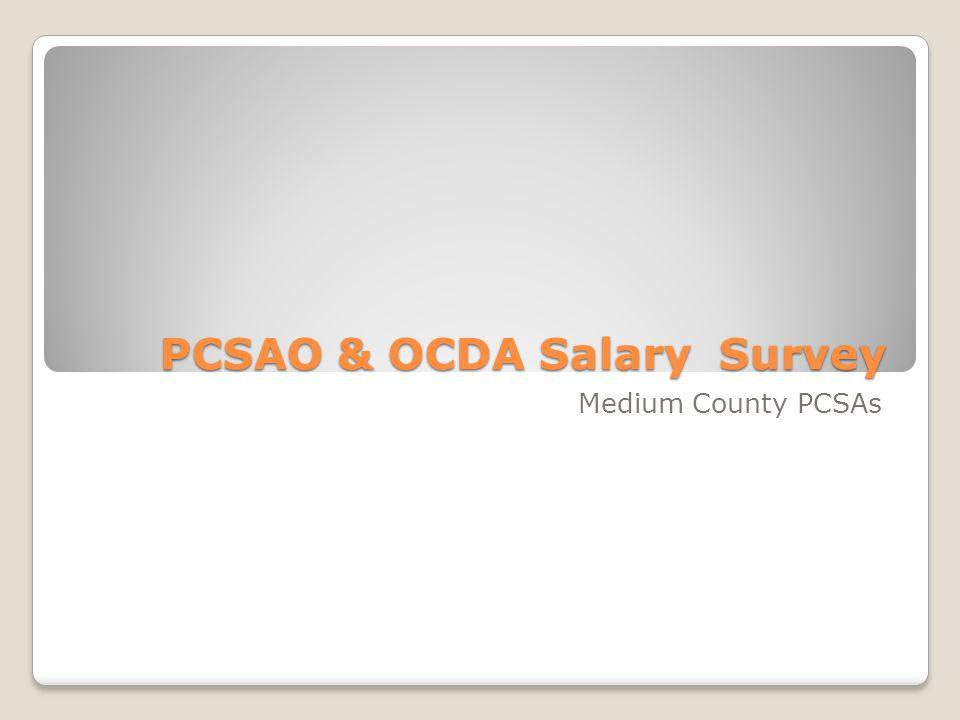 PCSAO & OCDA Salary Survey Medium County PCSAs