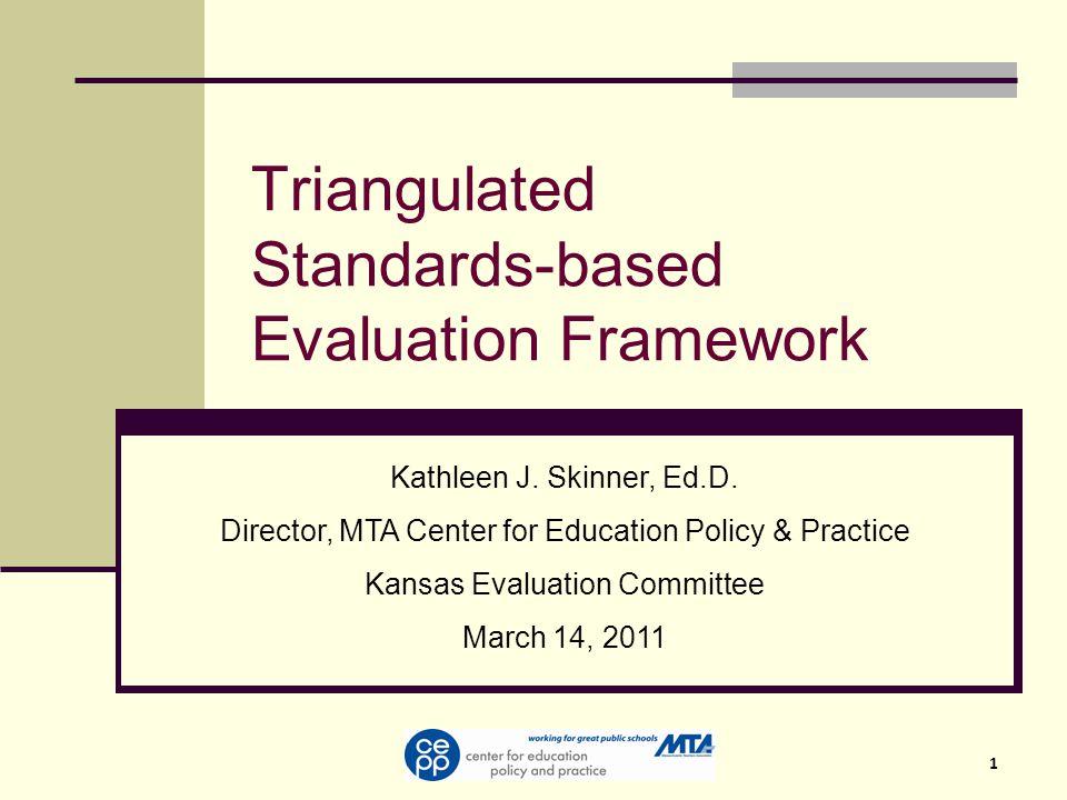 1 Triangulated Standards-based Evaluation Framework Kathleen J.
