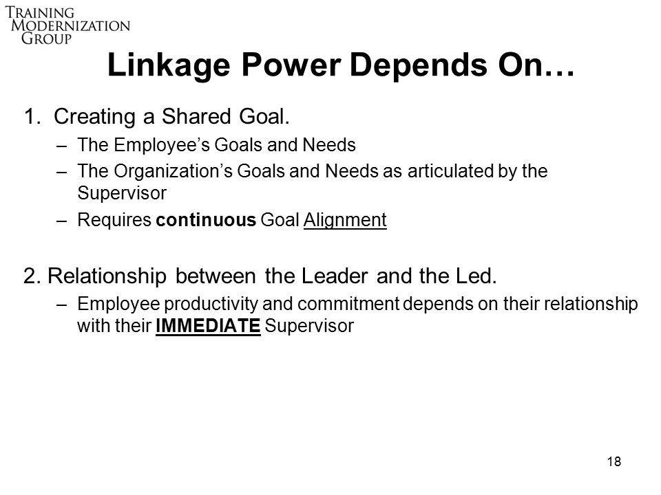 18 Linkage Power Depends On… 1. Creating a Shared Goal.