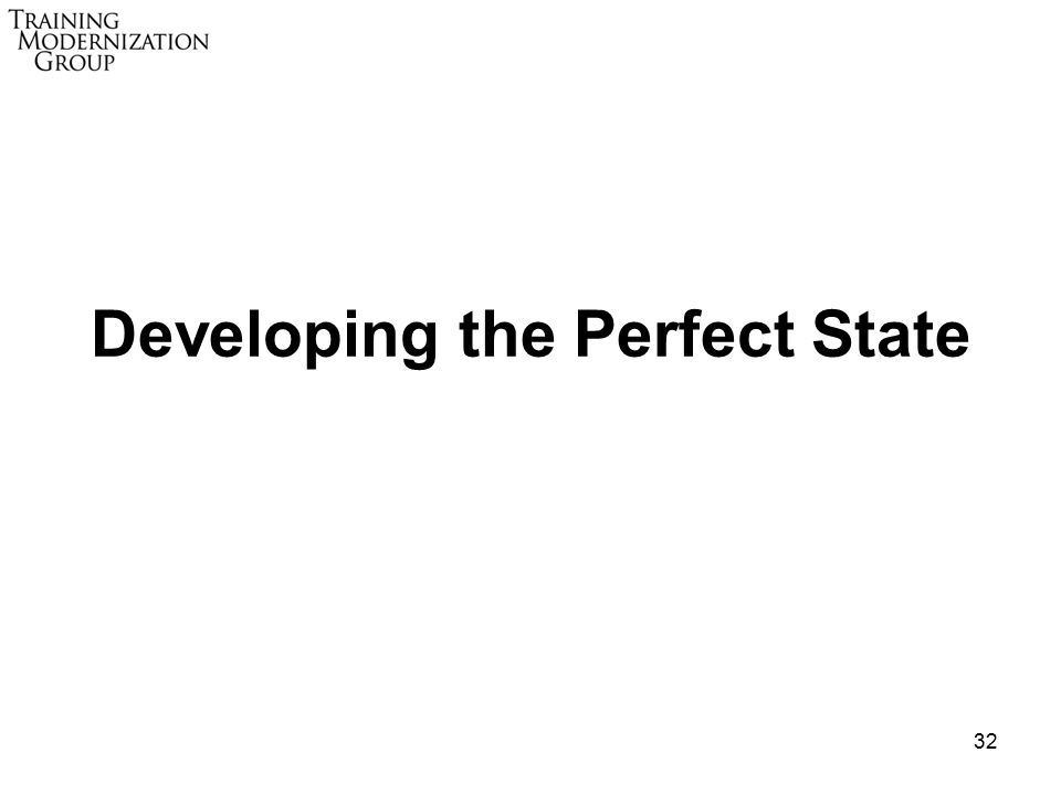 32 Developing the Perfect State