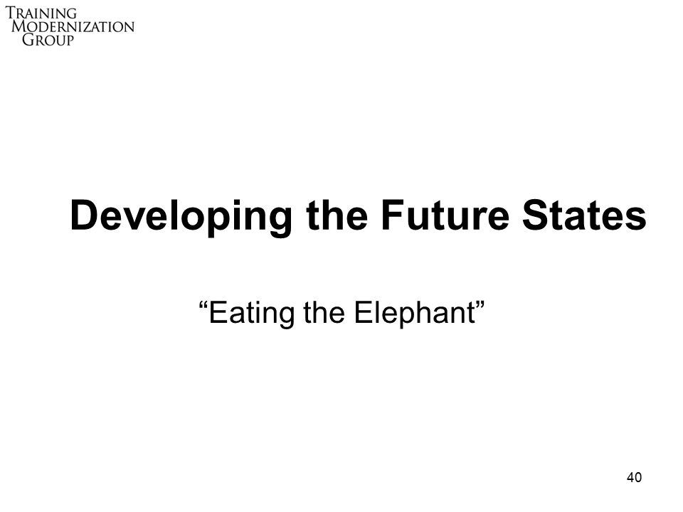40 Developing the Future States Eating the Elephant