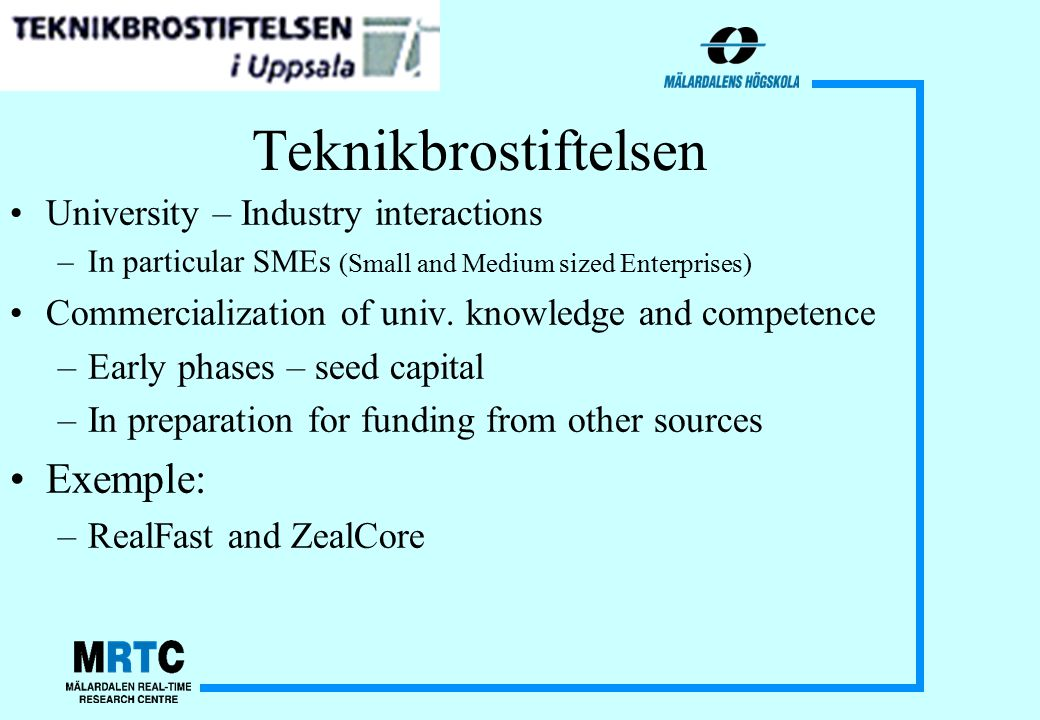 Teknikbrostiftelsen University – Industry interactions –In particular SMEs (Small and Medium sized Enterprises) Commercialization of univ.