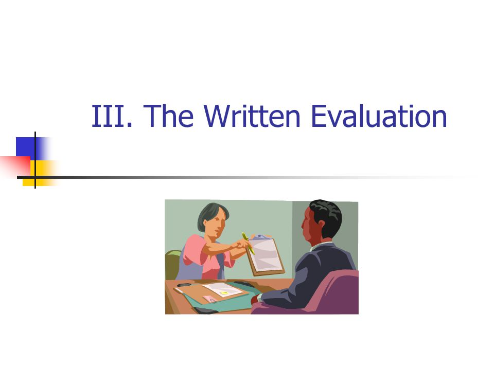 III. The Written Evaluation