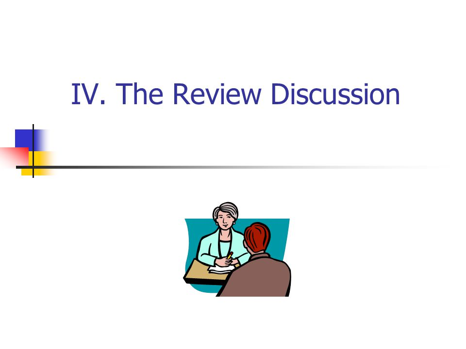 IV. The Review Discussion