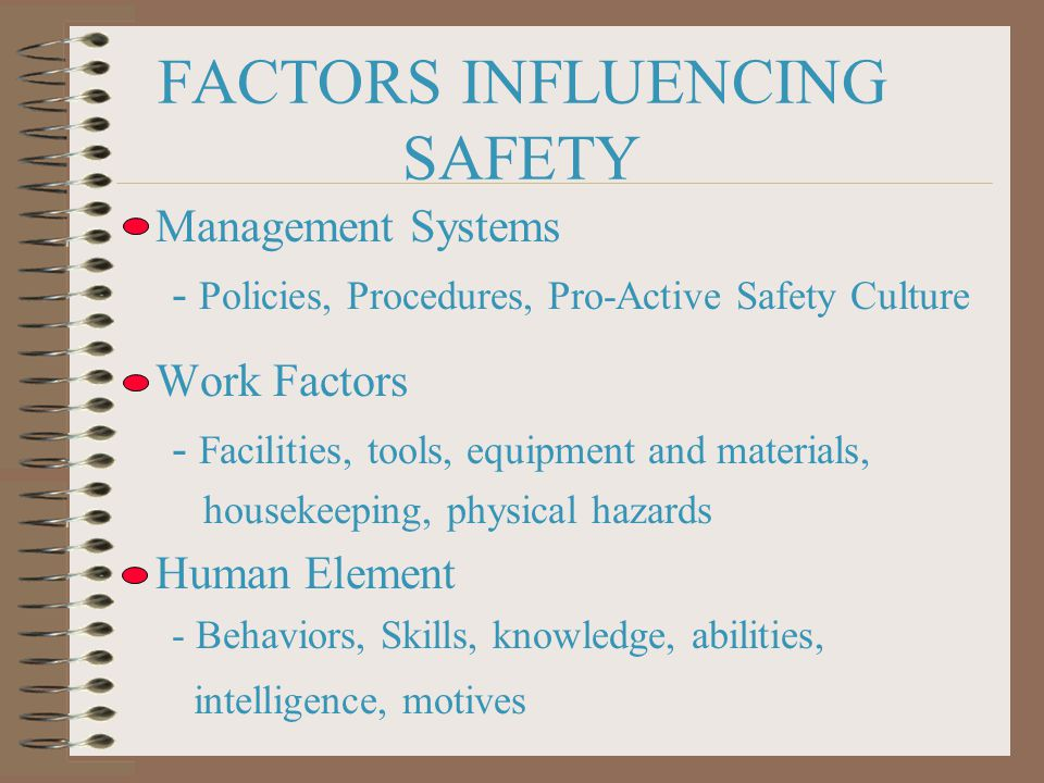 HUMAN ELEMENT Most safety programs deal with physical factors - easiest to identify and correct Can only do a partial job at best - human element is always present Examine human behavior as it relates to Safety - how & why workers commit unsafe acts - correct the human behavioral aspect