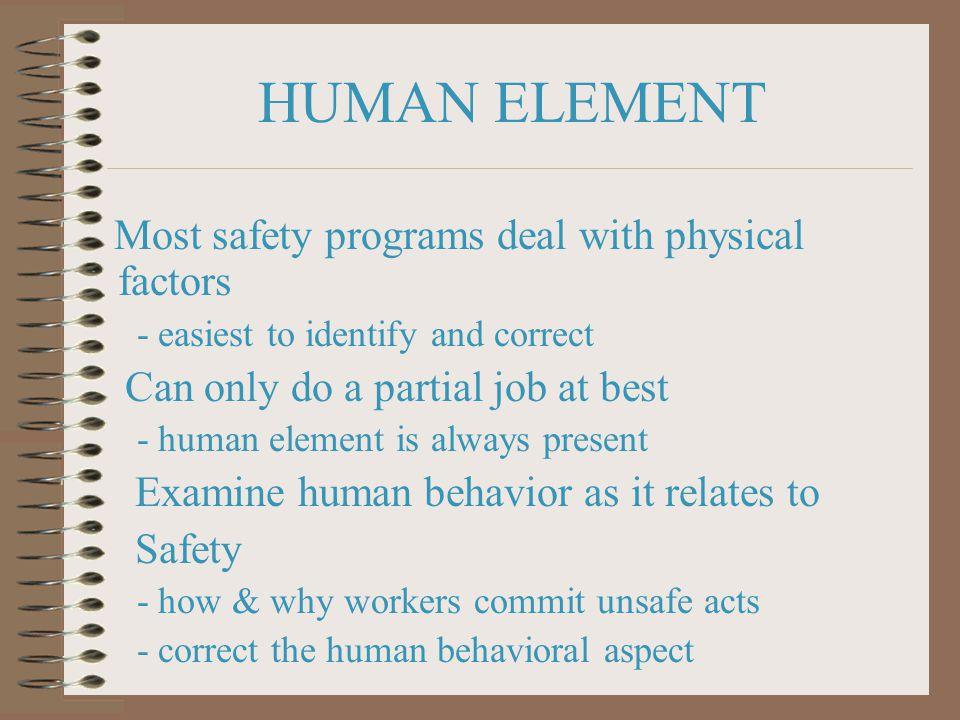 FOCUS ON BEHAVIORS, NOT ATTITUDES Unsafe Behaviors should be your focus - failure to use PPE, safe guards, procedures.