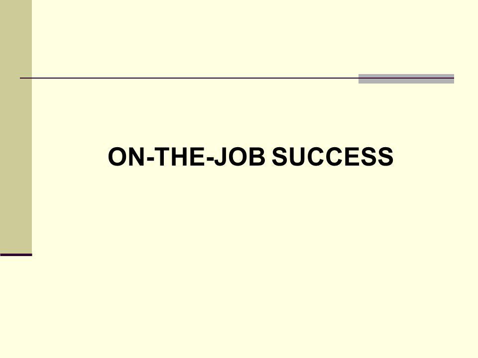 ON-THE-JOB SUCCESS