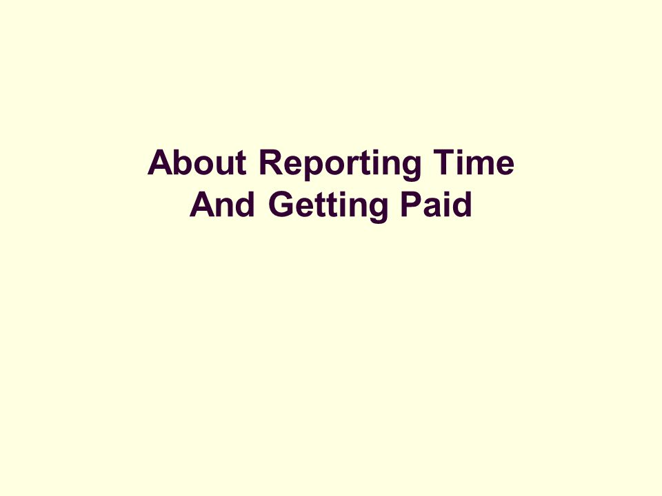 About Reporting Time And Getting Paid